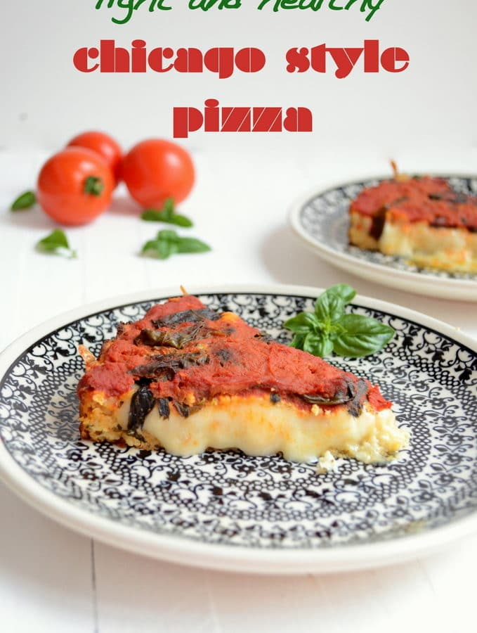 Light + Healthy Chicago Style Pizza