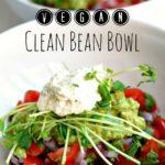 Vegan Clean Bean Bowl