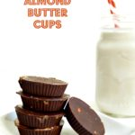 Sweet + Salty Almond Butter Cups