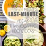 24 Last-Minute Vegan Thanksgiving Recipe Ideas