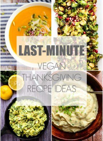 Last-Minute Vegan Thanksgiving Recipe Ideas