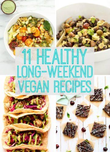 11 Healthy Long-Weekend Vegan Recipes