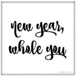 New Year, Whole You