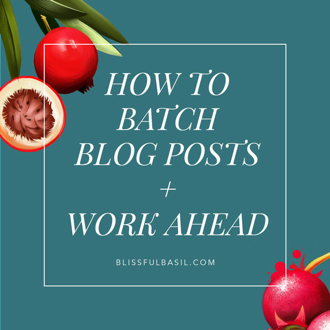 How To Batch Blog Posts + Work Ahead