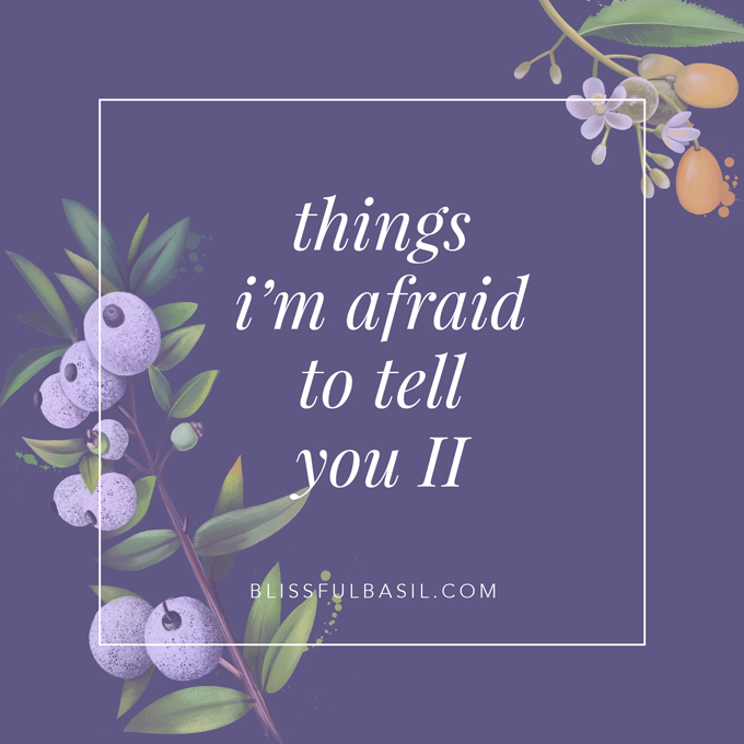 Things I'm Afraid To Tell You II